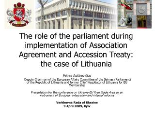 The role of the parliament during implementation of Association Agreement and Accession Treaty:  the case of Lithuania