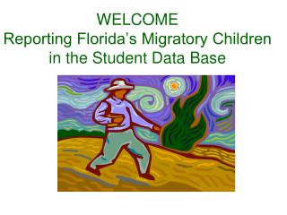 WELCOME Reporting Florida's Migratory Children in the Student Data Base