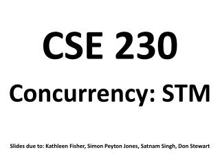 CSE 230 Concurrency: STM