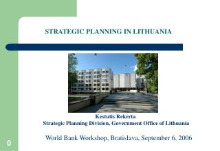 Kestutis Rekerta  Strategic Planning  Division , Government Office of Lithuania