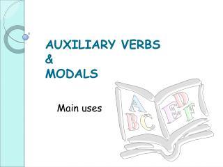 AUXILIARY VERBS & MODALS