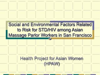 Social and Environmental Factors Related to Risk for STD/HIV among Asian Massage Parlor Workers in San Francisco