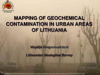 MAPPING OF GEOCHEMICAL CONTAMINATION IN URBAN AREAS OF LITHUANIA