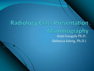 Radiology Class Presentation Mammography