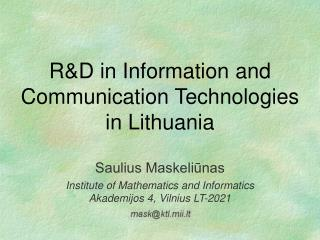 R&D in I nformation and Communication Technologies in  Lithuania