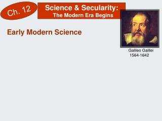Science  Secularity:   The Modern Era Begins