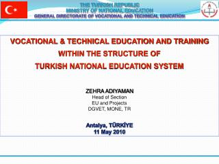 THE TURKISH REPUBLIC MINISTRY OF NATIONAL EDUCATION GENERAL DIRECTORATE OF VOCATIONAL AND TECHNICAL EDUCATION