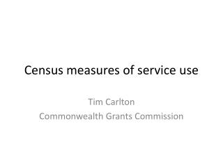 Census measures of service use