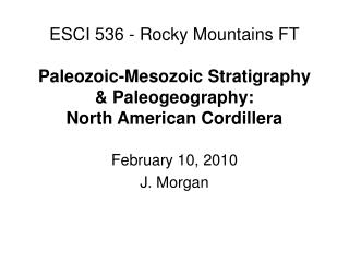 ESCI 536 - Rocky Mountains FT  Paleozoic-Mesozoic Stratigraphy  Paleogeography: North American Cordillera
