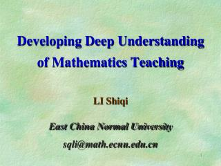 Developing Deep Understanding  of Mathematics Teaching