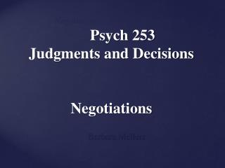 Psych 253  Judgments and Decisions Negotiations