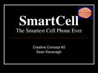 SmartCell The Smartest Cell Phone Ever