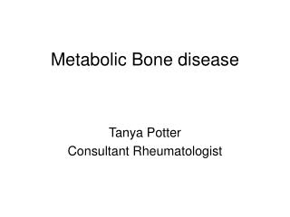 Metabolic Bone disease