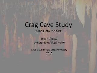Crag Cave Study A look into the past