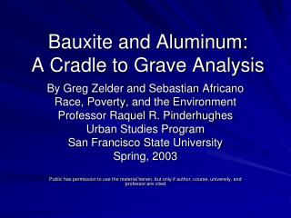 Bauxite and Aluminum:  A Cradle to Grave Analysis