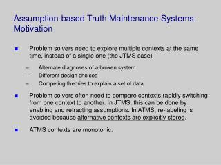 Assumption-based Truth Maintenance Systems: Motivation