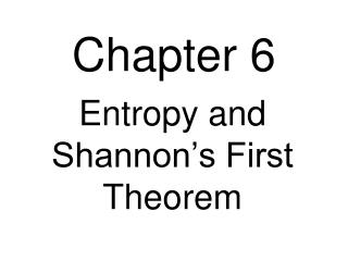 Entropy and Shannon s First Theorem