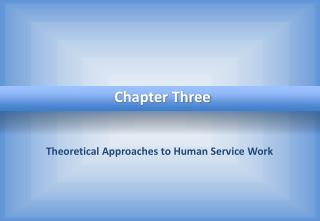 Theoretical Approaches to Human Service Work