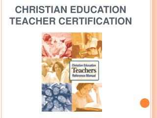 CHRISTIAN EDUCATION  TEACHER CERTIFICATION