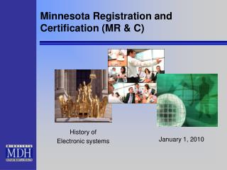 Minnesota Registration and Certification (MR & C)