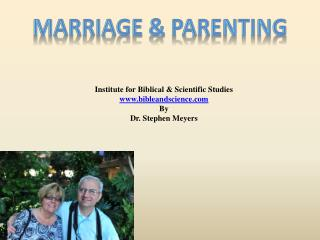 Institute for Biblical & Scientific Studies www.bibleandscience.com By Dr. Stephen Meyers