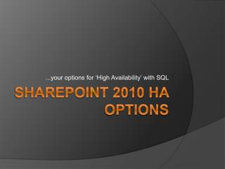 SharePoint 2010 HA Options