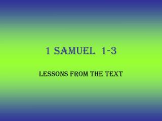 1 Samuel  1-3