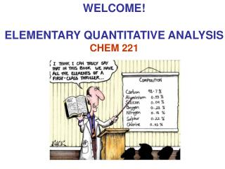 WELCOME! ELEMENTARY QUANTITATIVE ANALYSIS CHEM 221