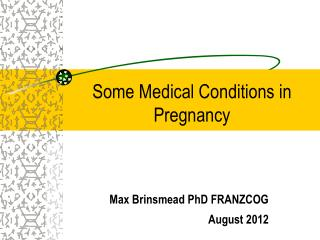 Some Medical Conditions in Pregnancy