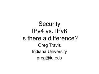 Security IPv4 vs. IPv6 Is there a difference