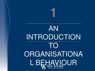 1 AN INTRODUCTION TO ORGANISATIONAL BEHAVIOUR Amanda Werner