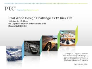 Real World Design Challenge FY12 Kick Off 10:00am to 12:00pm  US Capitol Visitors Center Senate Side  Room: SVC 209-08