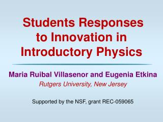 Students Responses to Innovation in Introductory Physics