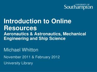 Introduction to Online Resources Aeronautics & Astronautics, Mechanical Engineering and Ship Science