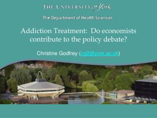 Addiction Treatment:  Do economists contribute to the policy debate?