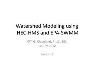 Watershed Modeling using  HEC-HMS and EPA-SWMM