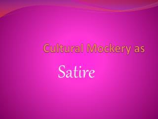 Cultural Mockery as