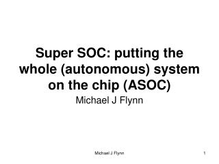 Super SOC: putting the whole (autonomous) system on the chip (ASOC)