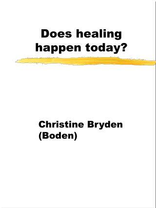 Does healing happen today?