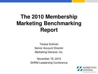 The 2010 Membership Marketing Benchmarking Report