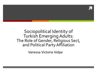 Sociopolitical Identity of Turkish Emerging Adults: The Role of Gender, Religious Sect, and Political Party Affiliati