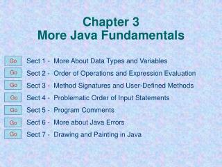 Chapter 3 More Java Fundamentals