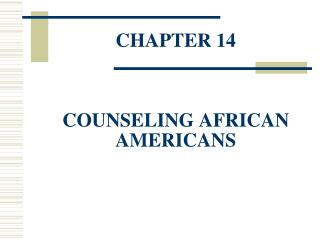 CHAPTER 14 COUNSELING AFRICAN AMERICANS