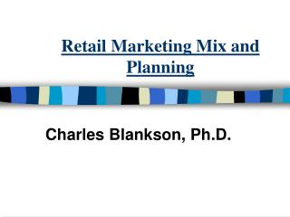 Retail Marketing Mix and Planning