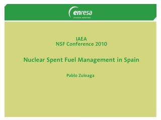 IAEA  NSF Conference 2010   Nuclear Spent Fuel Management in Spain