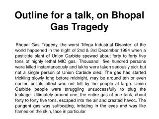 Outline for a talk, on Bhopal Gas Tragedy