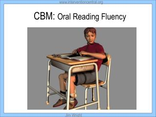 CBM:  Oral Reading Fluency