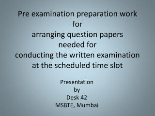 Pre examination preparation work for  arranging question papers  needed for  conducting the written examination at the s