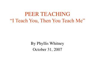 "PEER TEACHING ""I Teach You, Then You Teach Me"""