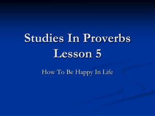 Studies In Proverbs Lesson  5